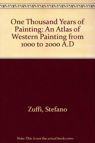 9780785816614: One Thousand Years of Painting: An Atlas of Western Painting from 1000 to 2000 A.D
