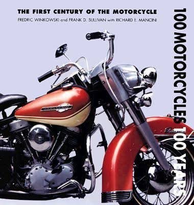 9780785816706: 100 Motorcycles 100 Years: The First Century of the Motorcycle