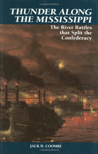 9780785816775: Thunder Along the Mississippi: The River Battles That Split The Confederacy