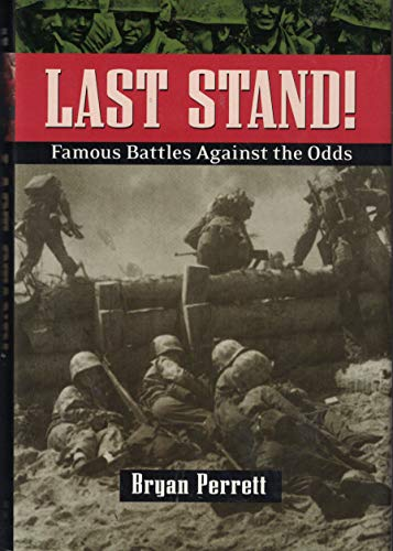 9780785816805: Last Stand!: Famous Battles Against All Odds