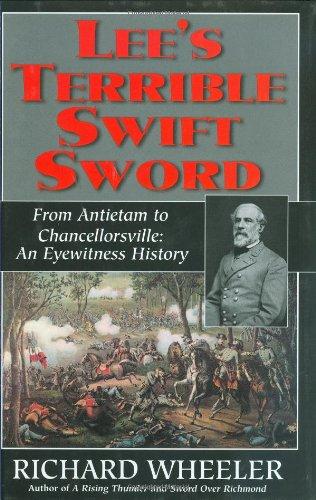 Lee's Terrible Swift Sword From Antietam to Chancellorsville: An Eyewitness History: Wheeler, ...