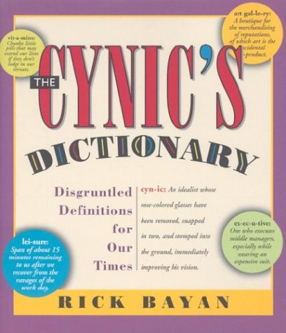 9780785817130: The Cynic's Dictionary: Disgruntled Definitions for Our Times