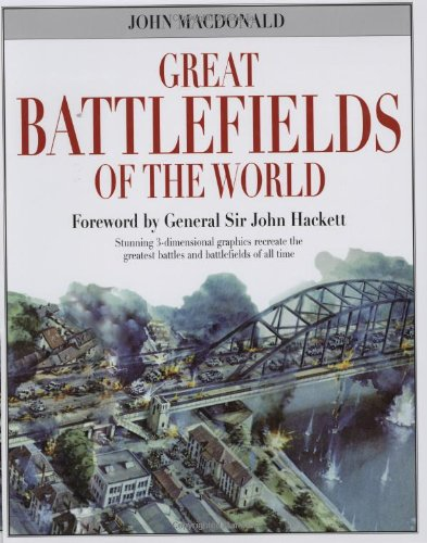 GREAT BATTLEFIELDS OF THE WORLD: MacDonald, John - Introduction By Len Deighton - Foreword By ...