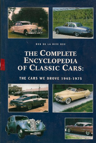 9780785817345: The Complete Encyclopedia of Classic Cars: The Cars We Drove 1945 -1975