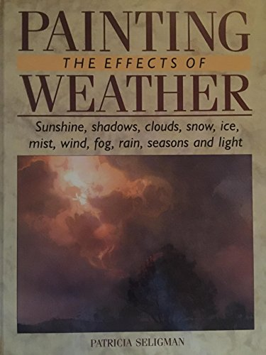 Painting the Effects of Weather (9780785817383) by Patricia Seligman