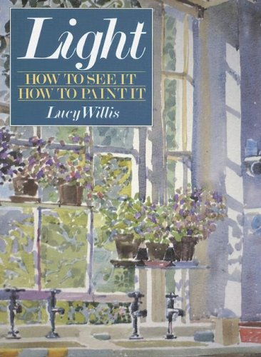9780785817390: Light: How to See It , How to Paint It