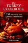 9780785817529: The Turkey Cookbook: 138 New Ways to Cook America's Favorite Bird