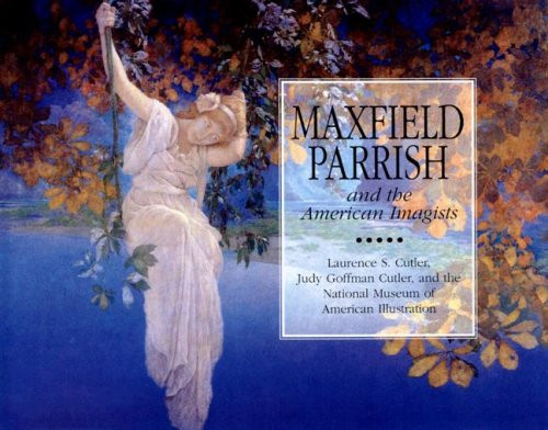 MAXFIELD PARRISH AND THE AMERICAN IMAGISTS: Cutler, Laurence S.