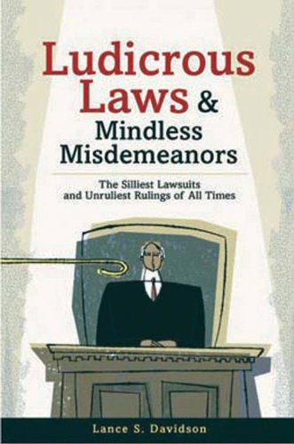 Ludicrous Laws and Mindless Misdemeanors: The Silliest: Davidson, Lance