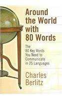 9780785818267: Around the World with 80 Words: The 80 Key Words You Need to Communicate in 25 Languages (English, Spanish, Dutch, French, German, Italian, ... Indonesian, Thai and Korean Edition)