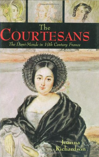 9780785818298: The Courtesans: The Demi-Monde in Nineteenth-Century France
