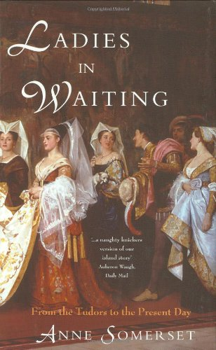 9780785818304: Ladies-in-Waiting: From The Tudors to the Present Day