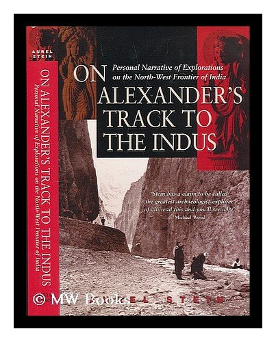 9780785818311: On Alexander's Track to the Indus: Personal Narrative of Explorations on the Northwest Frontier of India