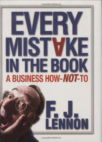 9780785818328: Every Mistake In The Book: A Business How-NOT-To