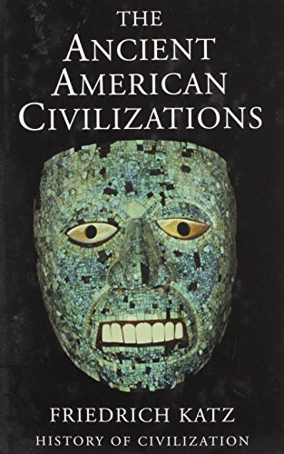 9780785818342: The Ancient American Civilizations (History of Civilization)