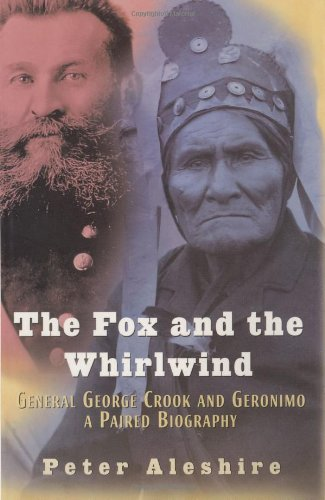9780785818373: The Fox and The Whirlwind: General George Crook and Geronimo: A Paired Biography