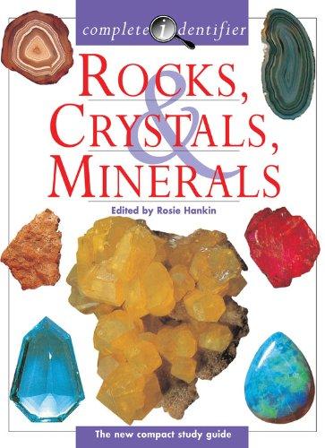 Complete Identifier Rocks, Crystals, Minerals: Rosie Hankin