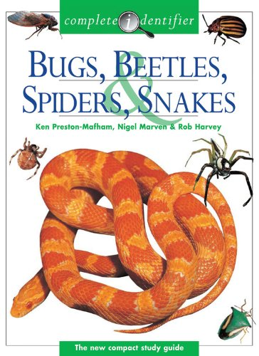 Complete Identifier Bugs, Beetles, Spiders, Snakes: Preston-Mafham, Ken, Marven,