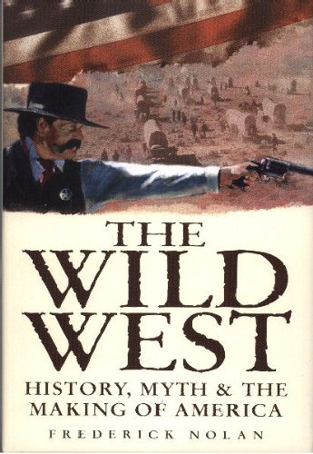 9780785818571: Wild West: History, Myth & the Making of America