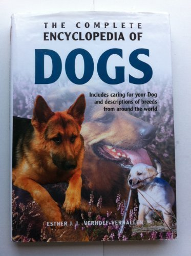 9780785818687: The Complete Encyclopedia of Dogs: Includes Caring for Your Dog and Descriptions of Breeds from Around the World
