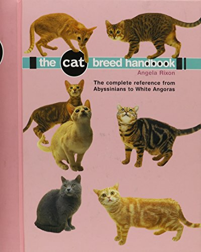 Cat Breed Handbook: The Complete Reference from: Rixon, Angela
