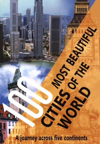 9780785818878: 100 Most Beautiful Cities Of The World: A Journey Across Five Continents