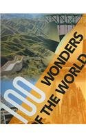 9780785818892: 100 Wonders Of The World: The Finest Treasures Of Civilization And Nature On Five Continents