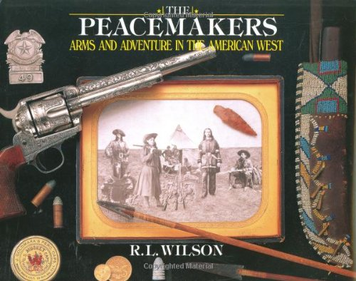 9780785818922: The Peacemakers: Arms and Adventure in the American West