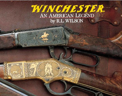 9780785818939: Winchester: An American Legend : The Official History of Winchester Firearms and Ammunition from 1849 to the Present