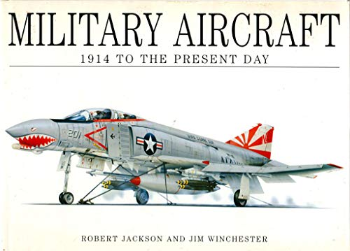 Military Aircraft: 1914 To The Present Day (9780785818953) by Robert Jackson; Jim Winchester