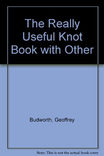 9780785818984: The Knot Book: Boating & Sailing - Caving & Climbing - Angling & Fishing - Home & General
