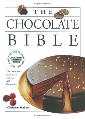 The Chocolate Bible: The Definitive Sourcebook, With Over 600 Illustrations