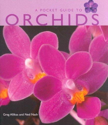 Pocket Guide to Orchids: Allikas, Greg; Nash, Ned