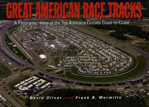 Great American Race Tracks: A Panoramic View: Oliver, David, Mormillo,