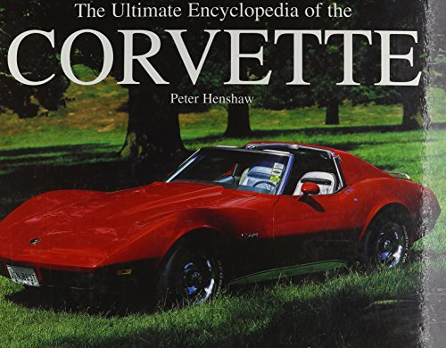 9780785819356: The Ultimate Encyclopedia Of The Corvette