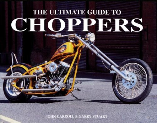 Ultimate Guide to Choppers (078581955X) by Henshaw, Peter; Carroll, John