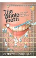 9780785819646: Whole Tooth: Answers to the Questions You Always Wanted to Ask Your Dentist