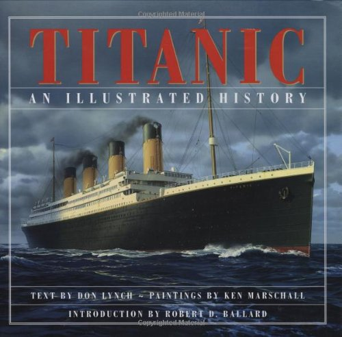 Titanic: An Illustrated History (078581972X) by Lynch, Don