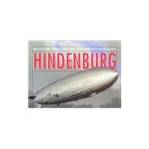 Hindenburg: an Illustrated History: Archbold and Marschall