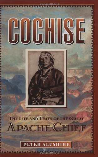 9780785820352: Cochise: The Life and Times of the Great Apache Chief