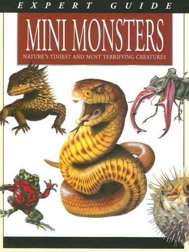 9780785820475: Mini Monsters: Nature's Tiniest and Most Terrifying Creatures