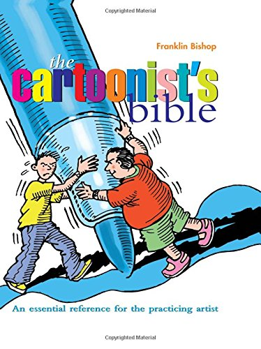 Cartoonist's Bible: an Essential Reference for the Practicing Artist (Artist's Bibles)