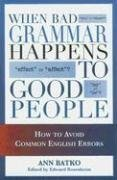 9780785820925: When Bad Grammar Happens to Good People: How to Avoid Common Errors in English