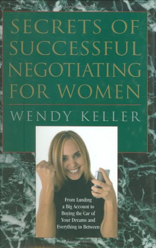 9780785821069: Secrets of Successful Negotiating for Women: From Landing a Big Account to Buying the Car of Your Dreams and Everything in Between
