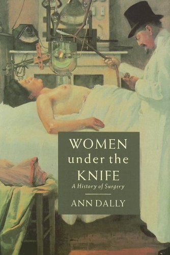 9780785821106: Women Under the Knife: A History of Surgery