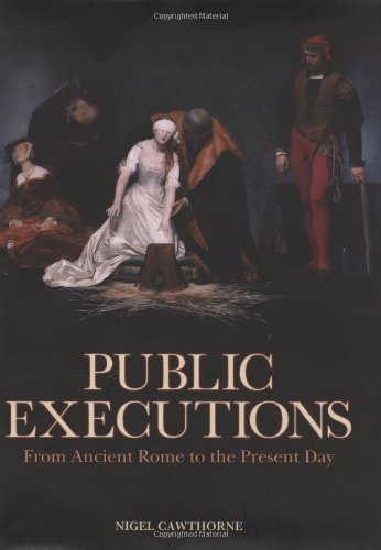 9780785821199: Public Executions: From Ancient Rome to the Present Day