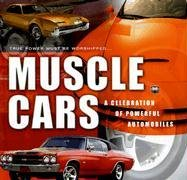 Muscle Cars: A Celebration of Powerful Automobiles