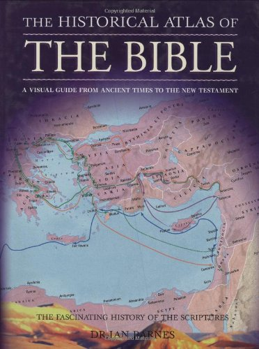 9780785821571: The Historical Atlas of the Bible