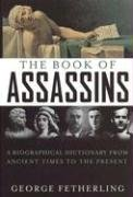 9780785821816: The Book of Assassins: A Biographical Dictionary from Ancient Times to the Present
