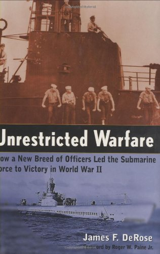 9780785821823: Unrestricted Warfare: How a New Breed of Officers Led the Submarine Force to Victory in World War II